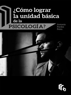 ¿Cómo Lograr la Unidad Básica de la Psicología?