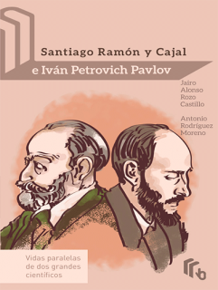 Santiago Ramon y Cajal e Ivan Petrovich Pavlov