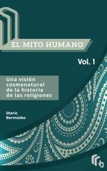 El Mito Humano Volumen I