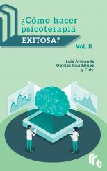 Libro ¿Cómo Hacer Psicoterapia Exitosa? Volumen II