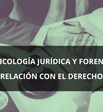 Psicología Jurídica y Forense relación con el Derecho